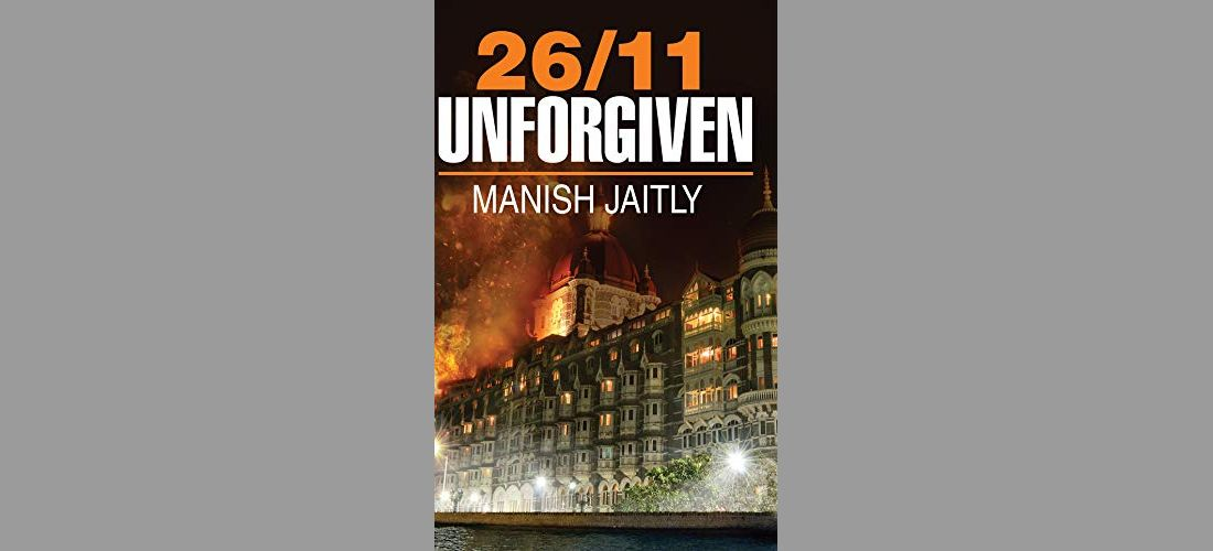 26/11 Unforgiven - By Manish Jaitly