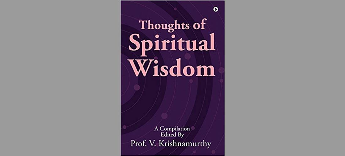 Thoughts of Spiritual Wisdom - By Prof V Krishnamurthy