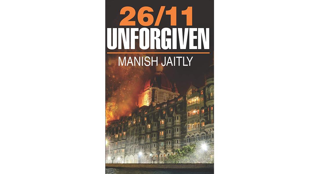 26/11 Unforgiven - By Manish Jaitly