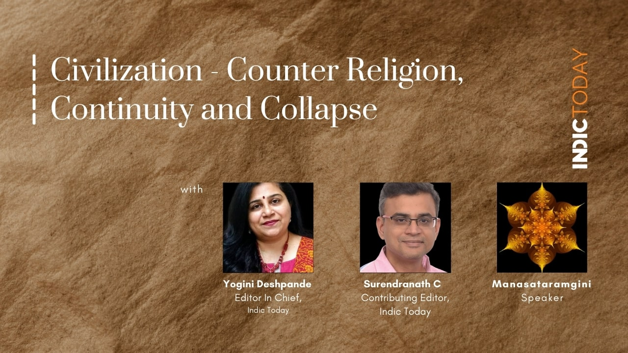 Civilization – Counter Religion, Continuity and Collapse – with Manasataramgini – Part II